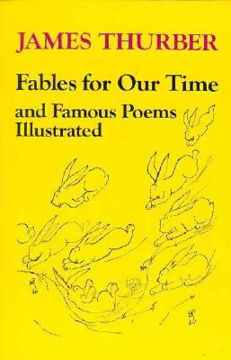 Fables for Our Time and Famous Poems By Thurber, James
