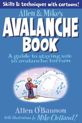 Allen & Mike's Avalanche Safety Book By Clelland, Mike/ O'Bannon, Allen