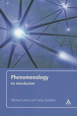 Phenomenology By Lewis, Michael/ Staehler, Tanja