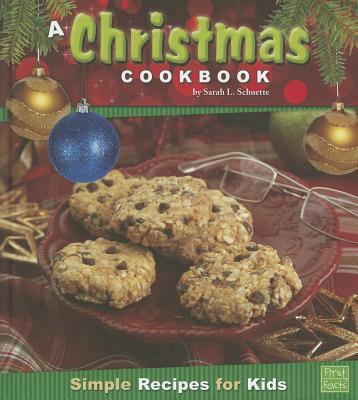 A Christmas Cookbook By Schuette, Sarah L.